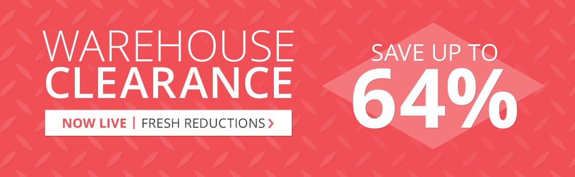 Warehouse Clearance - Save up to 64%