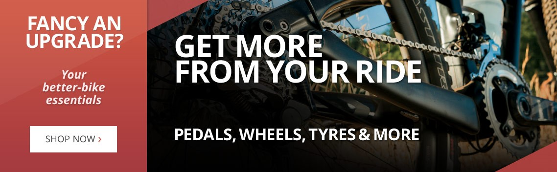 Get more form your ride | Pedals, wheels, tyres & more