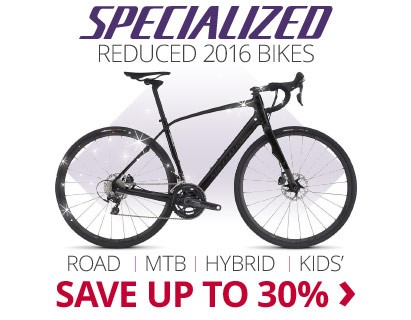 Reduced Specialized 2016 Bikes | Save up to 30% | Free UK delivery | 0% finance available on orders over £250